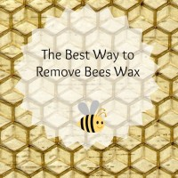 The Best Way To Remove Bees Wax